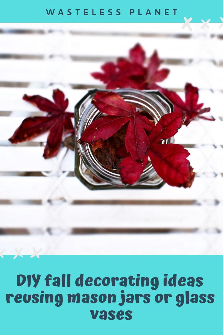DIY fall decor ideas reusing mason jars | Wasteless Planet