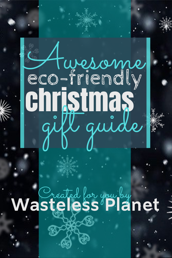 Awesome Eco-Friendly Christmas Gift Guide