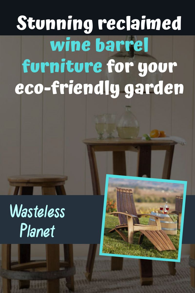 Stunning reclaimed wine barrel furniture for your eco-friendly garden