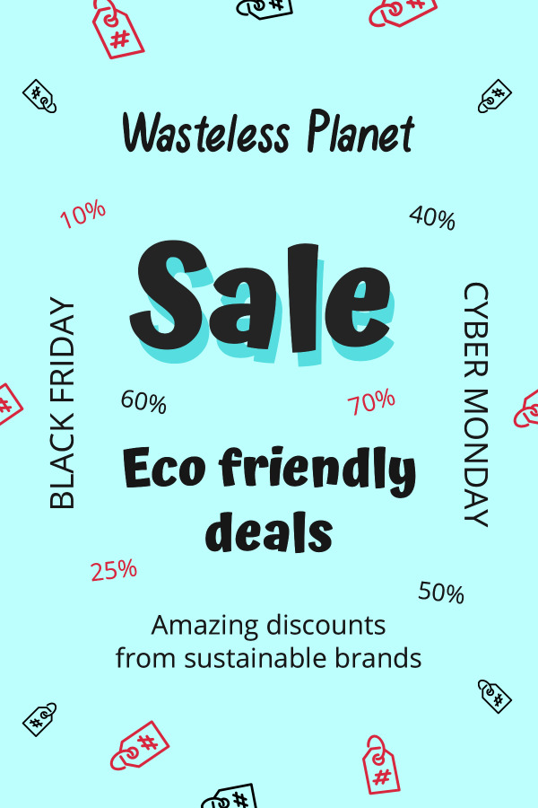 Get amazing eco friendly Black Friday deals at Wasteless Planet. Your eco friendly lifestyle doesn\'t have to break the bank. Buy all you need for top discounts. You know my motto: buy nothing or buy green!  #ecofriendlyblackfridaydeals #blackfriday #cybermonday #eco #green #ecofriendly