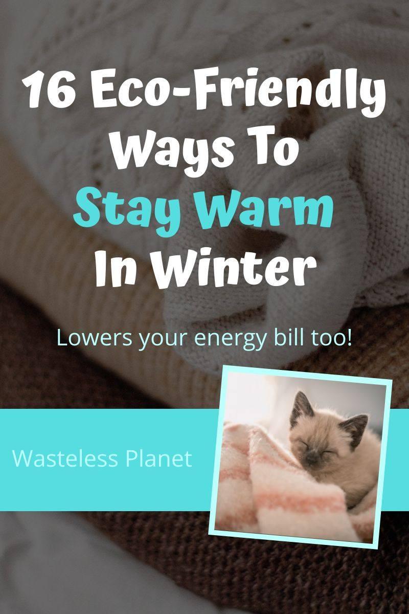 16 Eco-Friendly Ways To Stay Warm In Winter