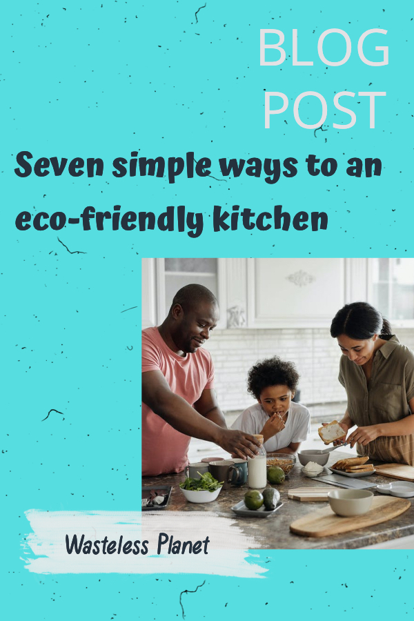 Seven simple ways to an eco-friendly kitchen