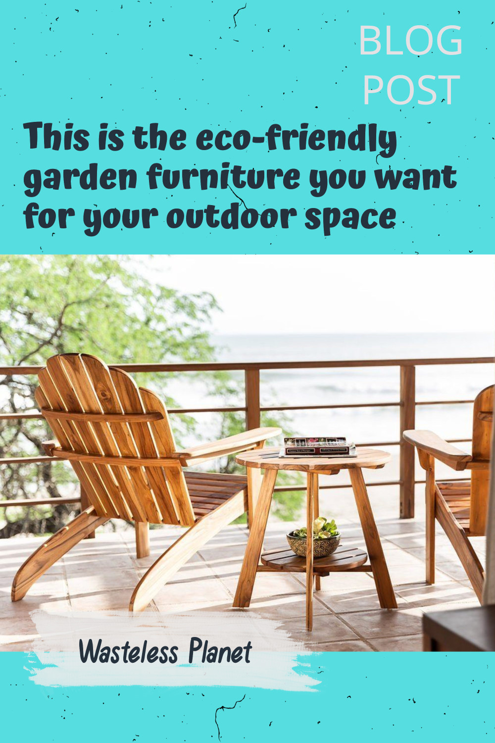 This is the eco-friendly garden furniture you want for your outdoor space