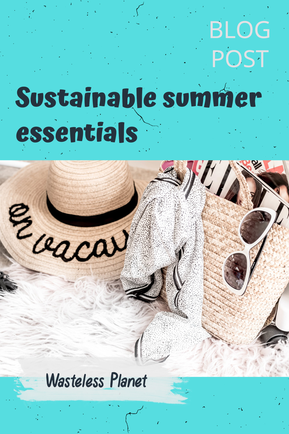 Sustainable summer essentials you need and love